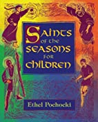 Saints of the Seasons for Children by Ethel…