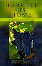 Harvest Us Home: Good News as We Age by…