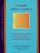 Orando Solos Y Juntos/Praying Alone and…