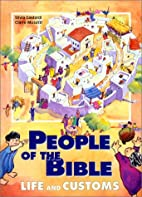 People of the Bible: Life and Customs by…