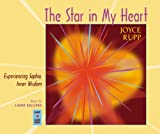 Rupp, Joyce: The Star in My Heart: Experiencing Sophia, Inner Wisdom
