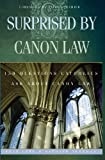 Vere, Pete: Surprised By Canon Law: 150 Questions Laypeople Ask About Canon Law