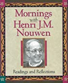 Mornings with Henri J.M. Nouwen: Readings…