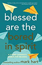 Blessed Are the Bored in Spirit: A Young…
