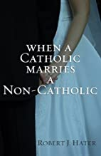 When a Catholic Marries a Non-Catholic by…