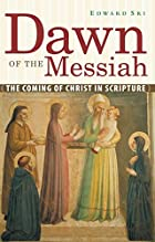 Dawn of the Messiah: The Coming of Christ in…