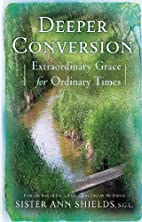 Deeper Conversion: Extraordinary Grace for…