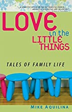 Love in the Little Things: Tales of Family…