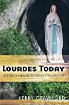 Lourdes Today: A Pilgrimage to Mary's Grotto…
