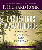 Richard Rohr: Encuentros maravillosos / Wondrous Encounters: Sagrada Escritura Para Cuaresma / Scripture for Lent (Spanish Edition)