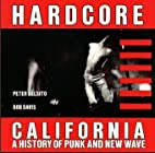 Hardcore California: A History of Punk and…