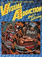 Visual Addiction: The Art of Robert Williams…