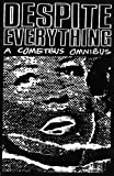 Cometbus, Aaron: Despite Everything : A Cometbus Omnibus