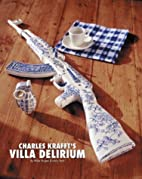 Charles Krafft's Villa Delirium by Mike…