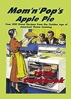 Mom'N'Pop's Apple Pie 1950s Cookbook: Over…