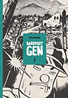 Barefoot Gen, Vol. 7: Bones into Dust by…