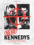Kester, Marian: Dead Kennedys: The Unauthorized Version