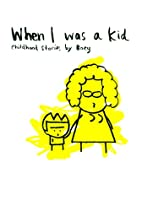When I Was a Kid: childhood stories by boey…