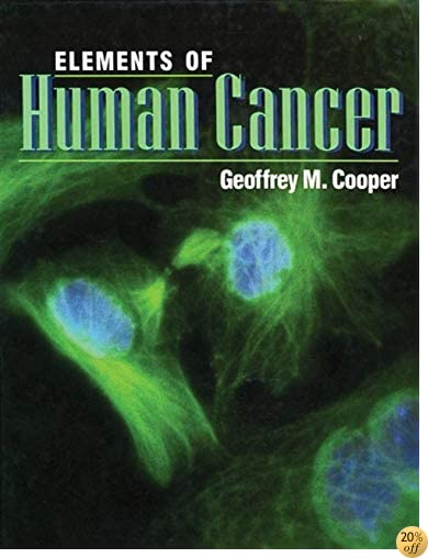 Elements of Human Cancer (The Jones and Bartlett Series in Biology)