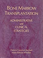 Bone Marrow Transplantation (Jones and…