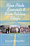 Stern, Michael: Blue Plate Specials and Blue Ribbon Chefs: The Heart and Soul of America&#39;s Great Roadside Restaurants