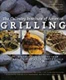 Culinary Institute of America: Grilling: Exciting International Flavors from the World's Premier Culinary College