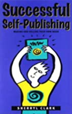 Successful Self-Publishing : Making and…