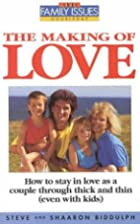 The Making of Love: How to Stay in Love as a…