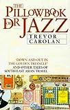Carolan, Trevor: The pillowbook of Dr. Jazz: Travels along Asia's Dharma Trail