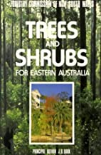 Trees & shrubs for eastern Australia by J.…