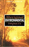 J Kohen: Aboriginal Environmental Impacts