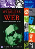 Jensen, Peter: From the Wireless to the Web: The Evolution of Telecommunications, 1901-2001