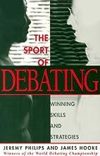 The Sport of Debating: Winning Skills and…
