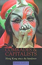 Comrades & Capitalists: Hong Kong Since the…