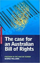The case for an Australian bill of rights :…