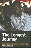 Browne, Peter: The Longest Journey: Resettling Refugees from Africa
