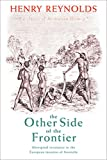 Reynolds, Henry: The Other Side of the Frontier: Aboriginal Resistance to the European Invasion of Australia