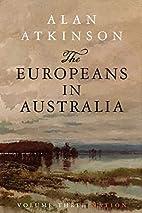 The Europeans in Australia: Volume 3: Nation…