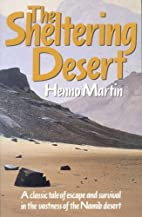 The Sheltering Desert by Henno Martin