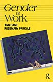 Ann Game: Gender at Work