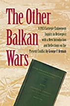 The Other Balkan Wars by George Frost Kennan