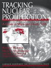 Jones, Rodney W.: Tracking Nuclear Proliferation: A Guide in Maps and Charts, 1998