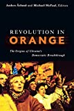 Aslund, Anders: Revolution in Orange: The Origins of Ukraine's Democratic Breakthrough