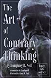 Neill, Humphrey B.: Art of Contrary Thinking