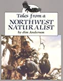 Anderson, Jim: Tales from a Northwest Naturalist