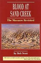 Blood at Sand Creek: The Massacre Revisited…