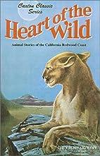 Heart of the Wild by Chet Schwarzkopf