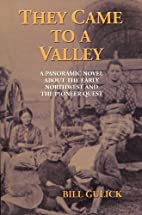 They Came to a Valley by Bill Gulick