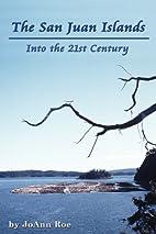 The San Juan Islands: Into the 21st Century…