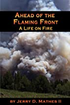 Ahead of the Flaming Front by Jerry D Mathes…